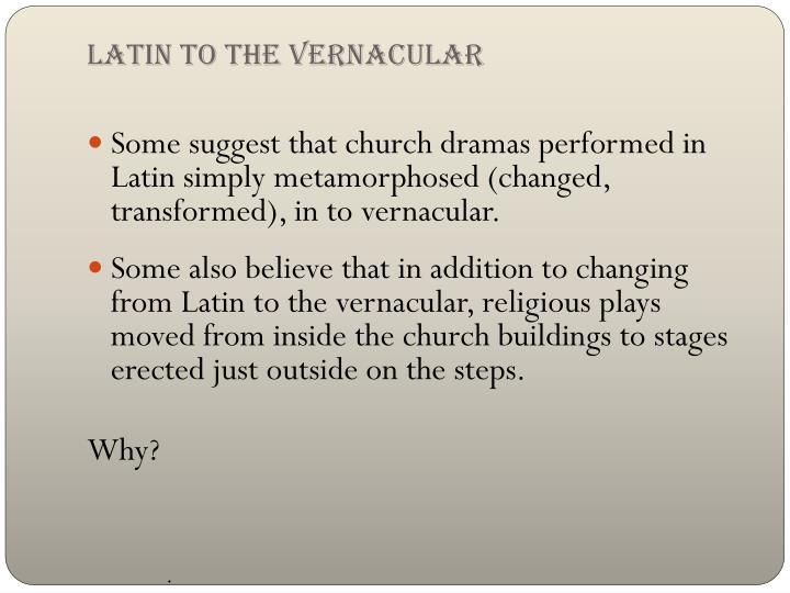Latin to the vernacular