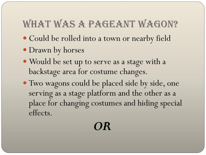 What was a Pageant wagon?