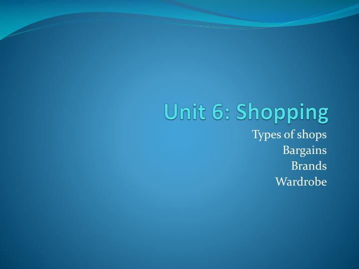 Unit 6 shopping