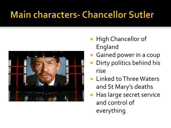 Main characters- Chancellor
