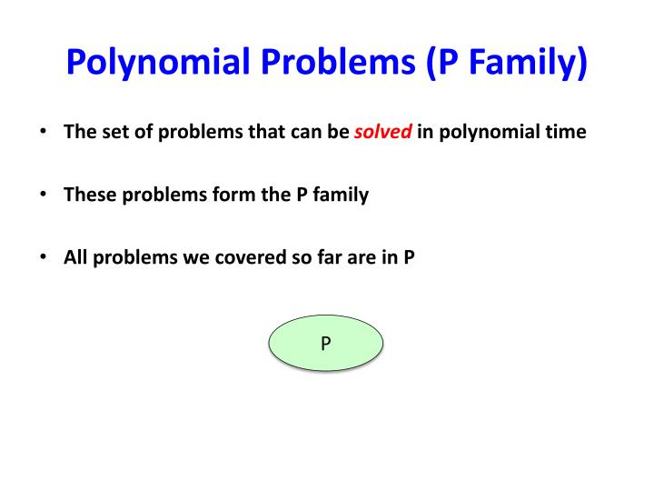 Polynomial problems p family