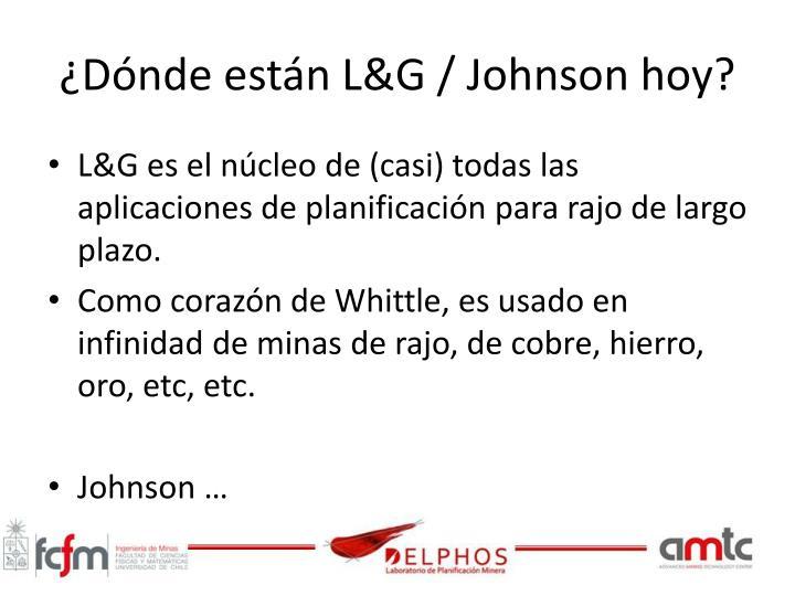 ¿Dónde están L&G / Johnson hoy?