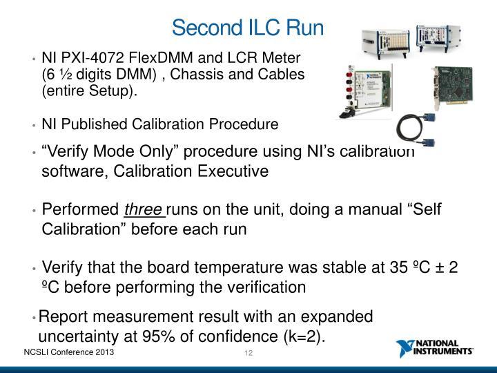 Second ILC Run