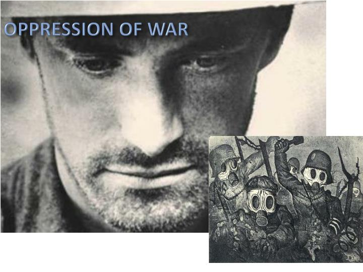 OPPRESSION OF WAR