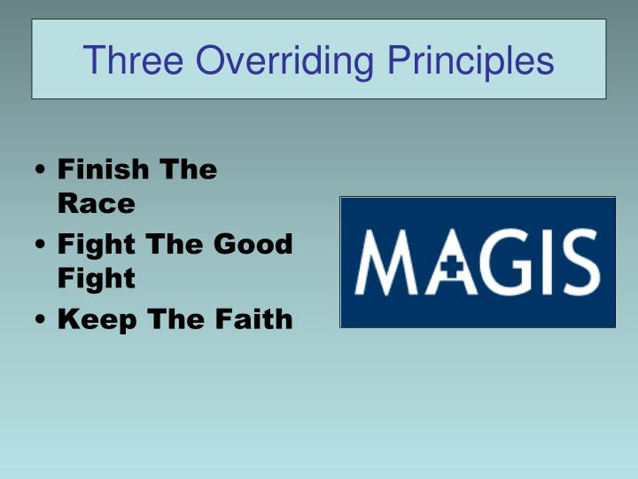 Three Overriding Principles