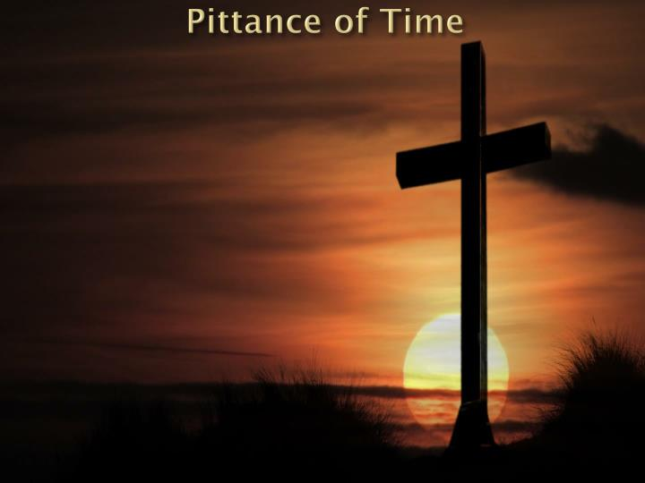 Pittance of Time
