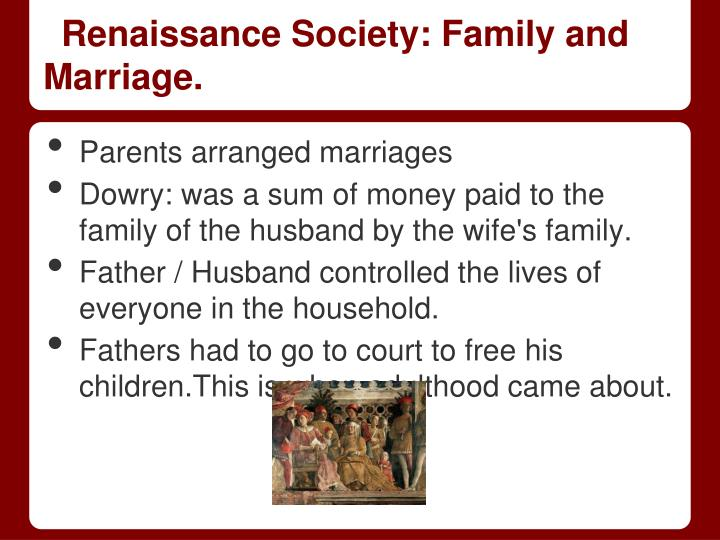 Renaissance Society: Family and Marriage.