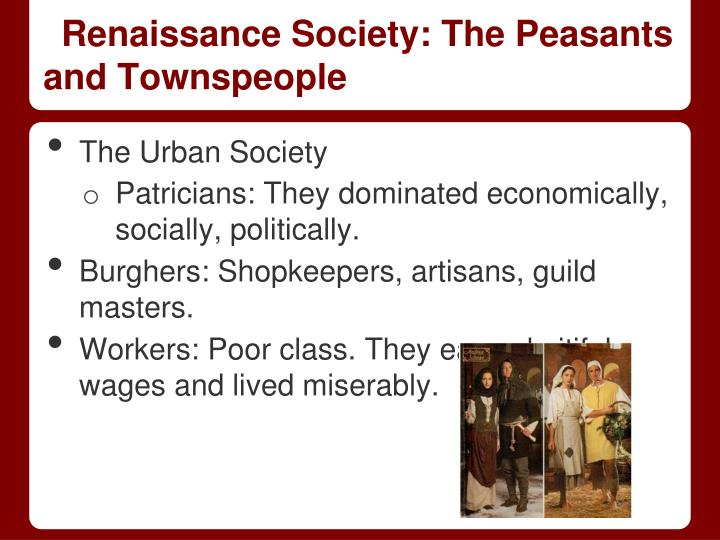 Renaissance Society: The Peasants and Townspeople