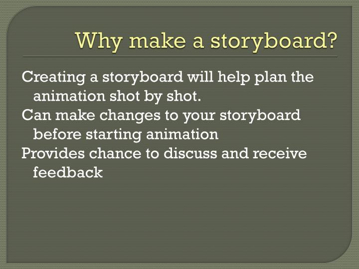 Why make a storyboard?