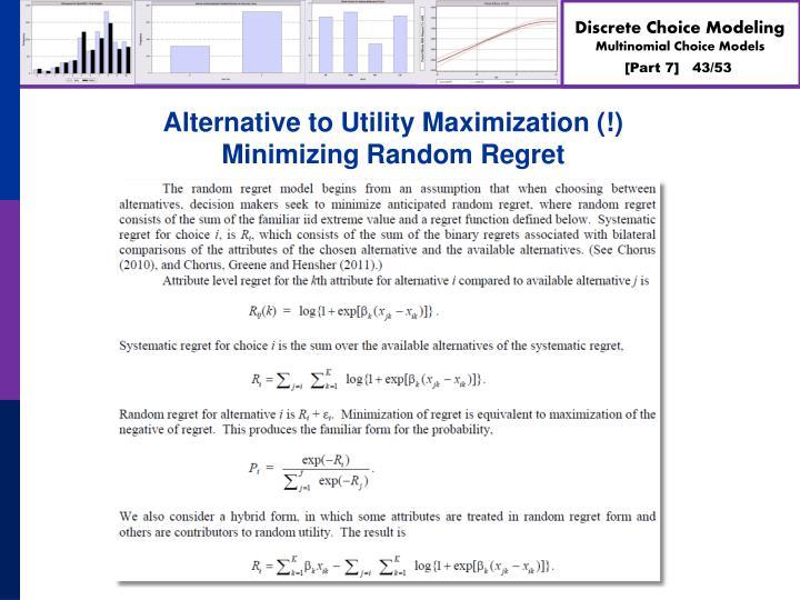 Alternative to Utility Maximization (!)