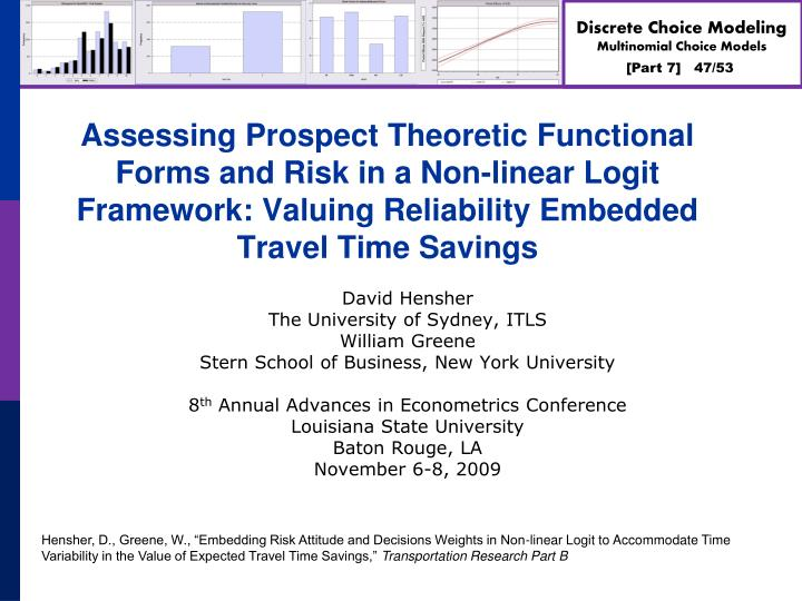 Assessing Prospect Theoretic Functional Forms and Risk in a Non-linear Logit Framework: Valuing Reliability Embedded Travel Time Savings