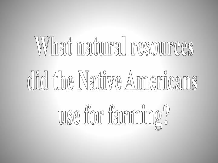 What natural resources