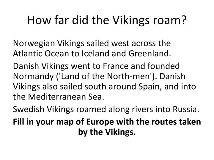 How far did the Vikings roam?