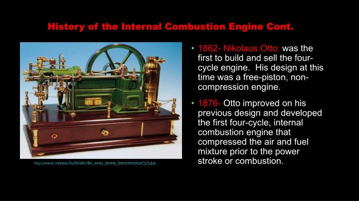 History of the Internal Combustion Engine Cont.