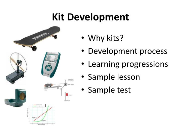 Kit Development