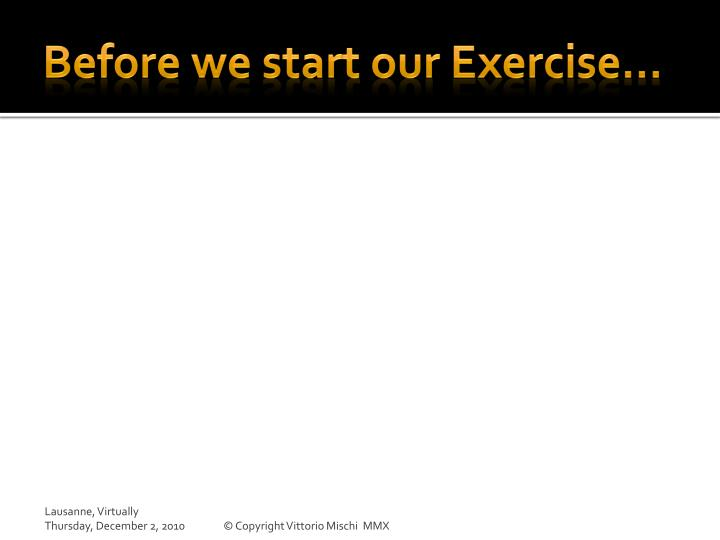 Before we start our Exercise…