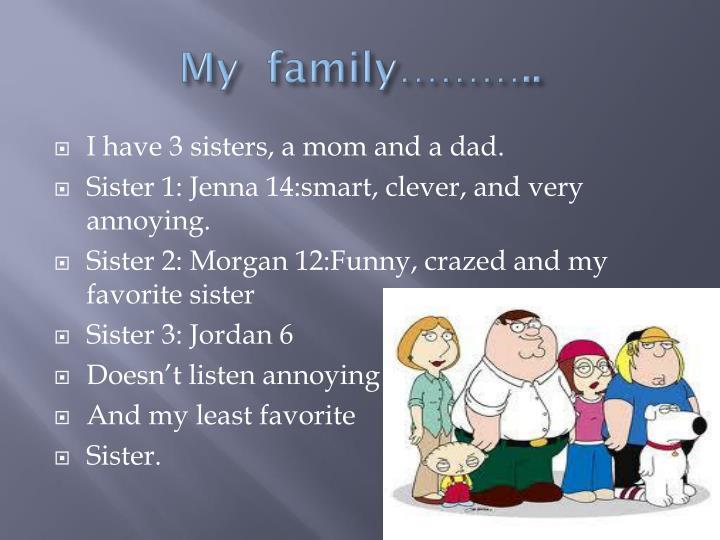 My  family………..
