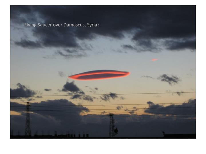 Flying Saucer over Damascus, Syria?