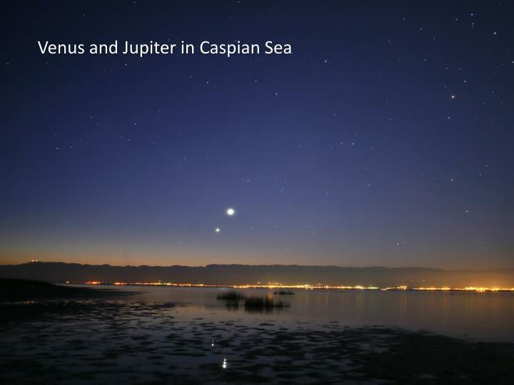 Venus and Jupiter in Caspian Sea