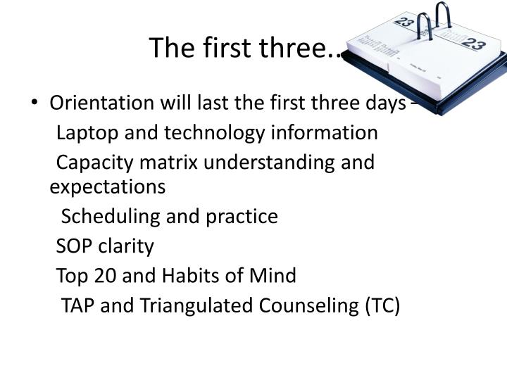The first three....
