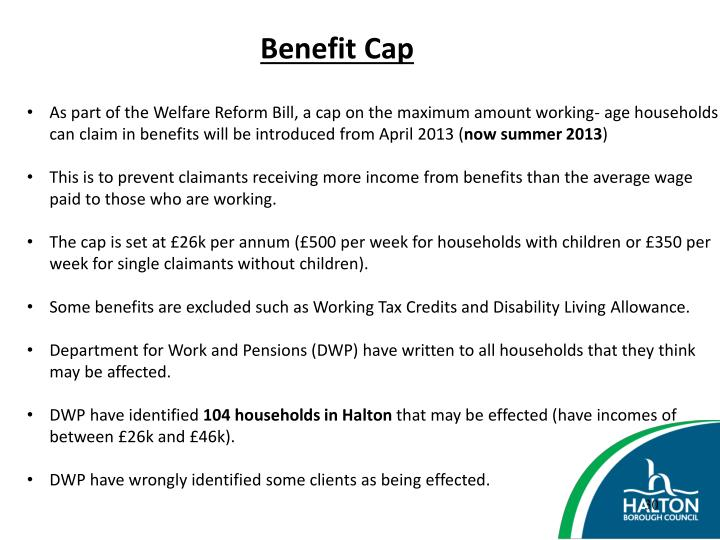 As part of the Welfare Reform Bill, a cap on the maximum amount working- age households can claim in benefits will be introduced from April