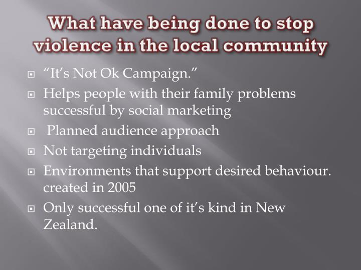 What have being done to stop violence in the local community