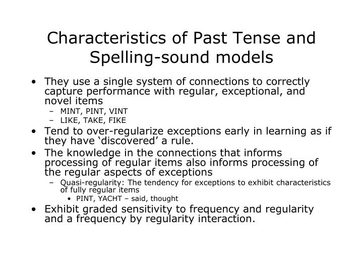 Characteristics of Past Tense and Spelling-sound models