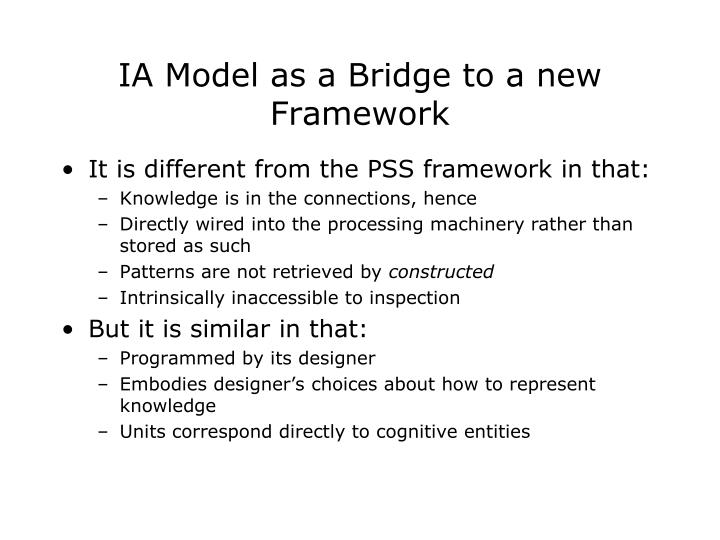 IA Model as a Bridge to a new Framework