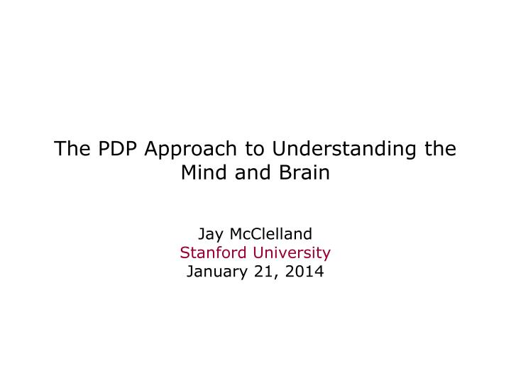 The pdp approach to understanding the mind and brain