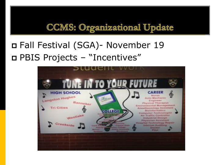 CCMS: Organizational Update