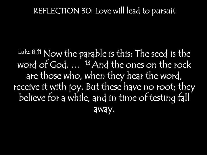 REFLECTION 30: Love will lead to