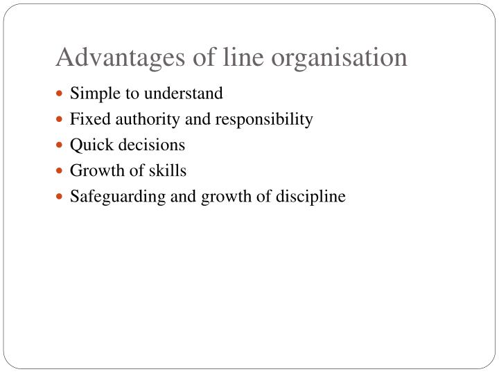 Advantages of line organisation