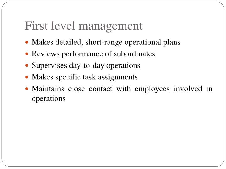 First level management