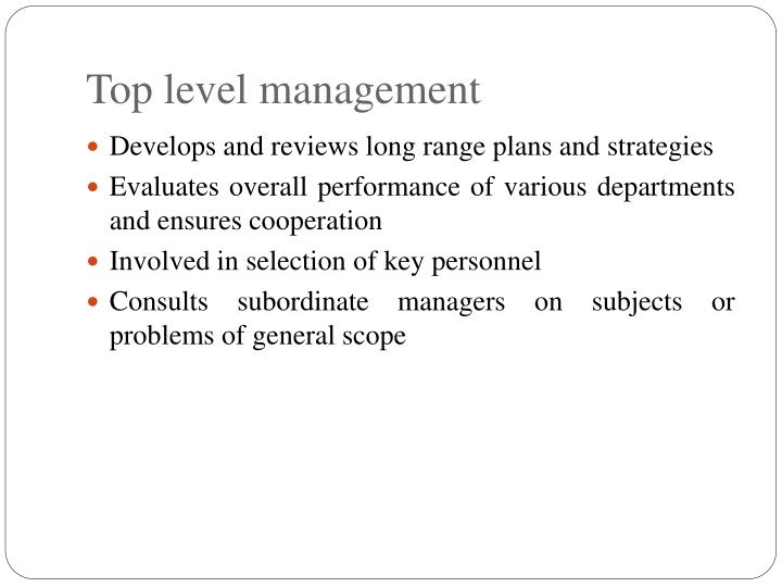 Top level management
