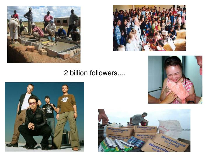 2 billion followers....