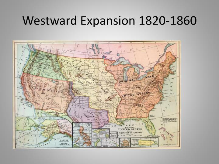 Westward expansion 1820 1860