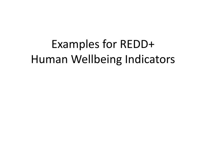 Examples for redd human wellbeing indicators