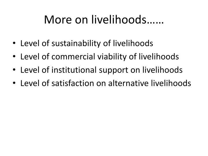 More on livelihoods……
