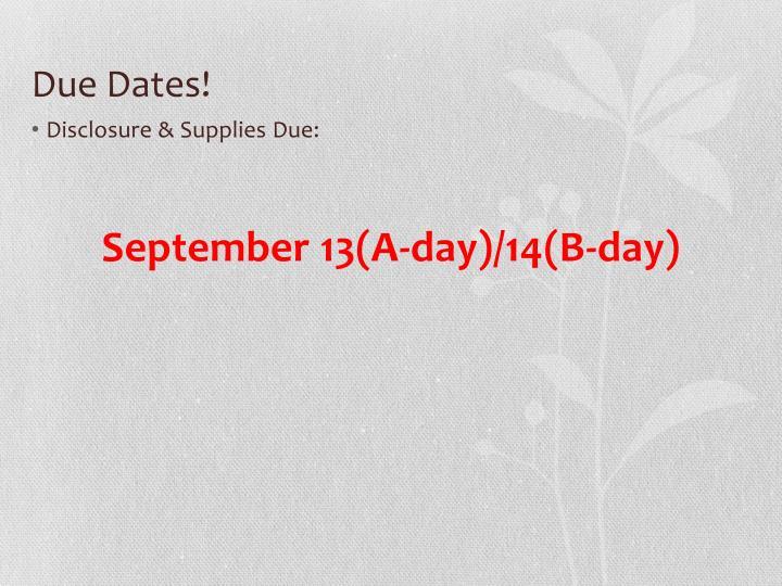 Due Dates!
