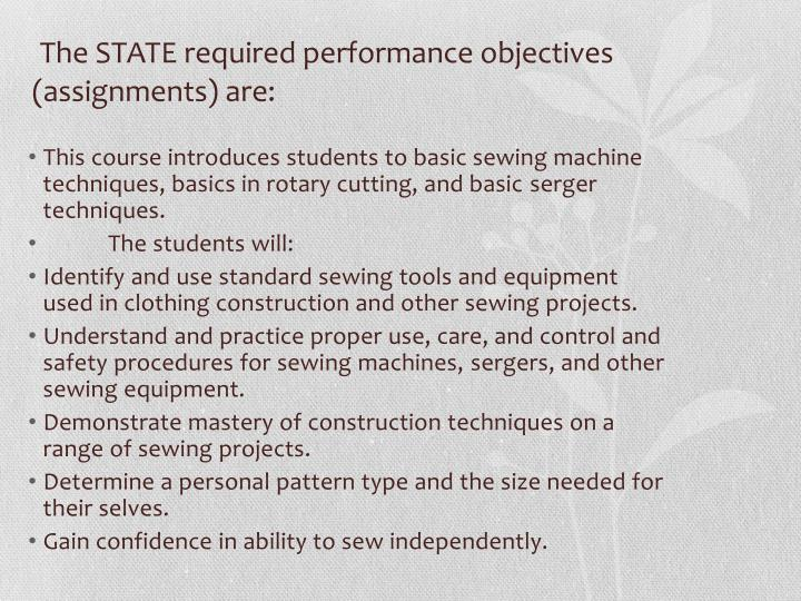 The STATE required performance objectives (assignments) are: