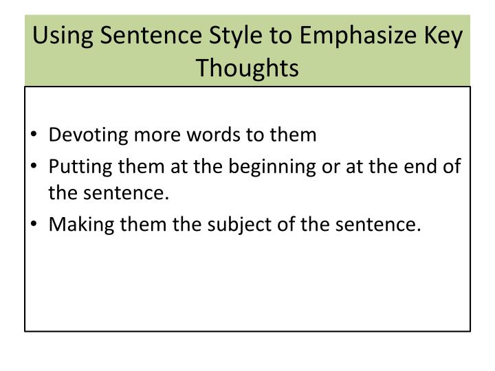 Using Sentence Style to Emphasize Key Thoughts
