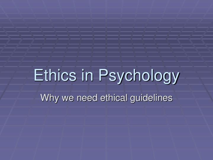ethics in psychology Psychology definition of ethics: 1 branch of philosophy investigating the nature and content of moral judgements also called moral philosophy 2 principles of.