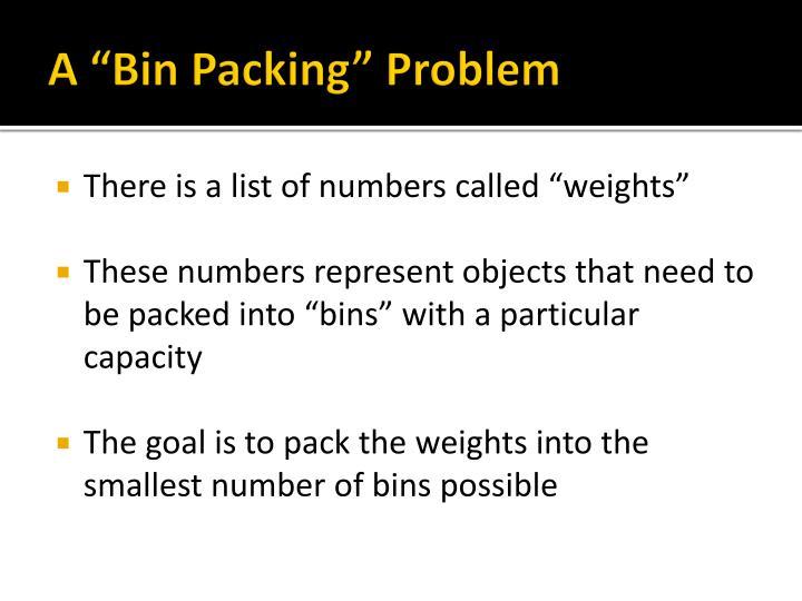 "A ""Bin Packing"" Problem"