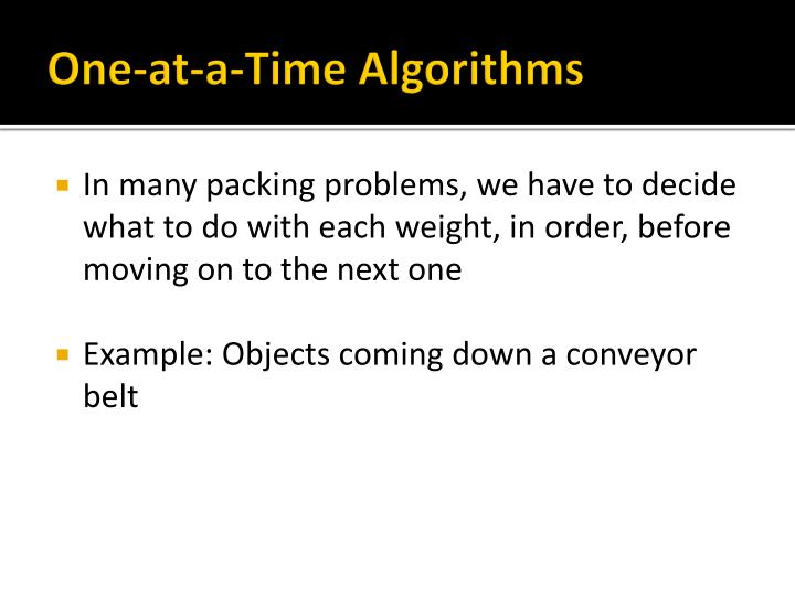 One-at-a-Time Algorithms