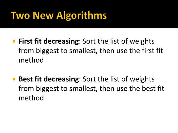 Two New Algorithms