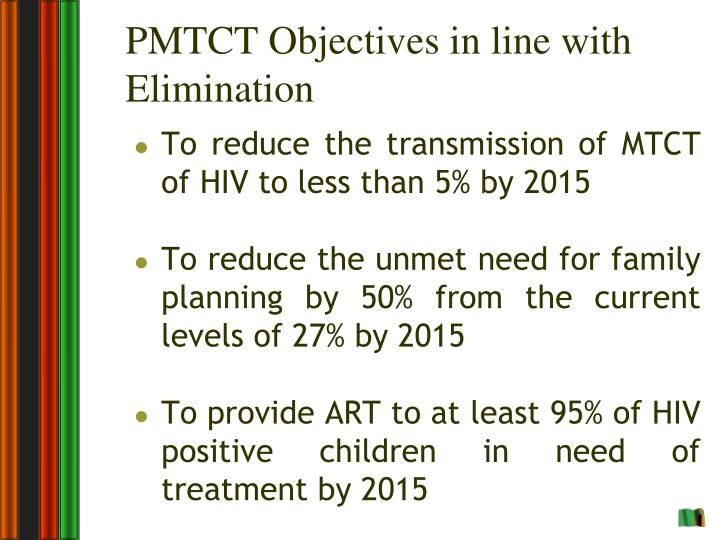 PMTCT Objectives in line with Elimination