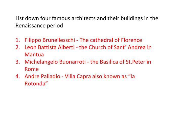 List down four famous architects and their buildings in the Renaissance