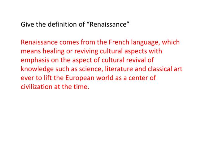 """Give the definition of """"Renaissance"""