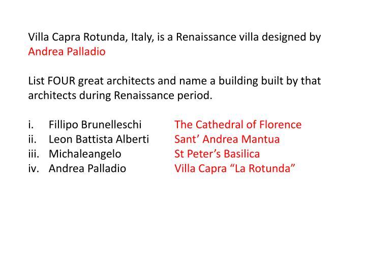 Villa Capra Rotunda, Italy, is a Renaissance villa designed by