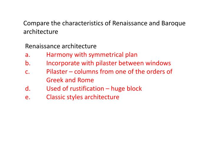 Compare the characteristics of Renaissance and Baroque architecture